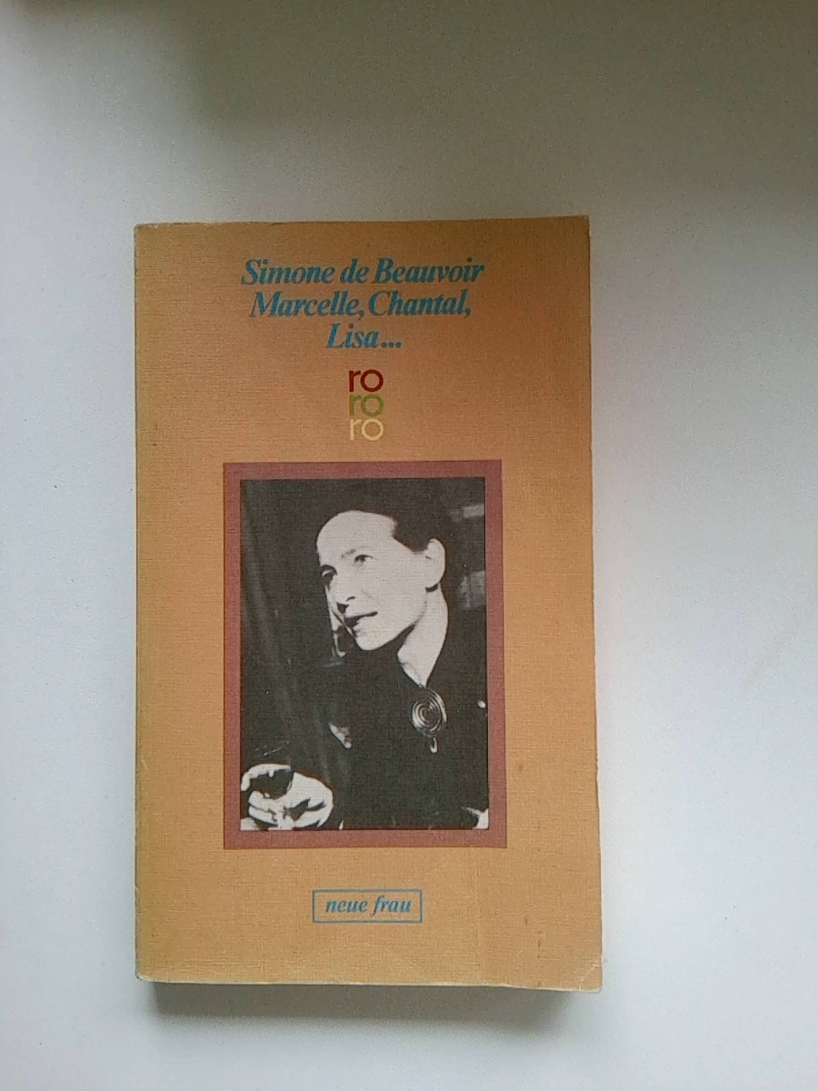 Marcelle, Chantal, Lisa . . . - Simone de Beauvoir