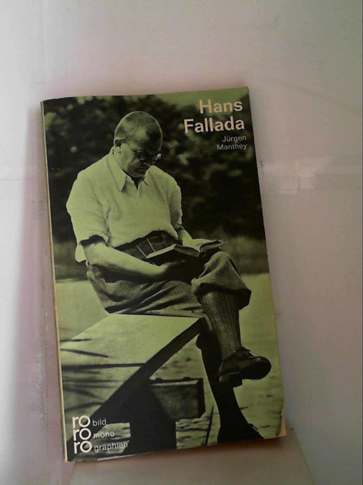Hans Fallada: In Selbstzeugnissen und Bilddokumenten [Paperback] Manthey, Jürgen - Jürgen Manthey