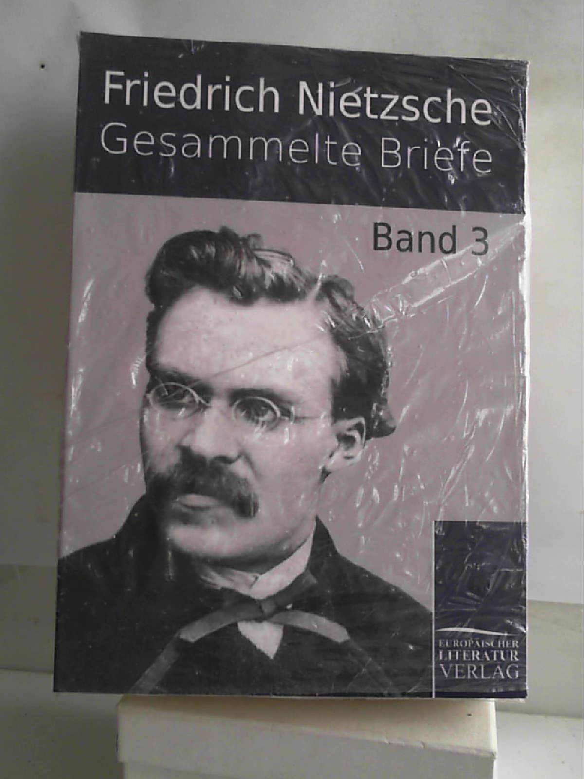 Gesammelte Briefe: Band 3 [Paperback] [Dec 01, 2010] Nietzsche, Friedrich - Friedrich Nietzsche