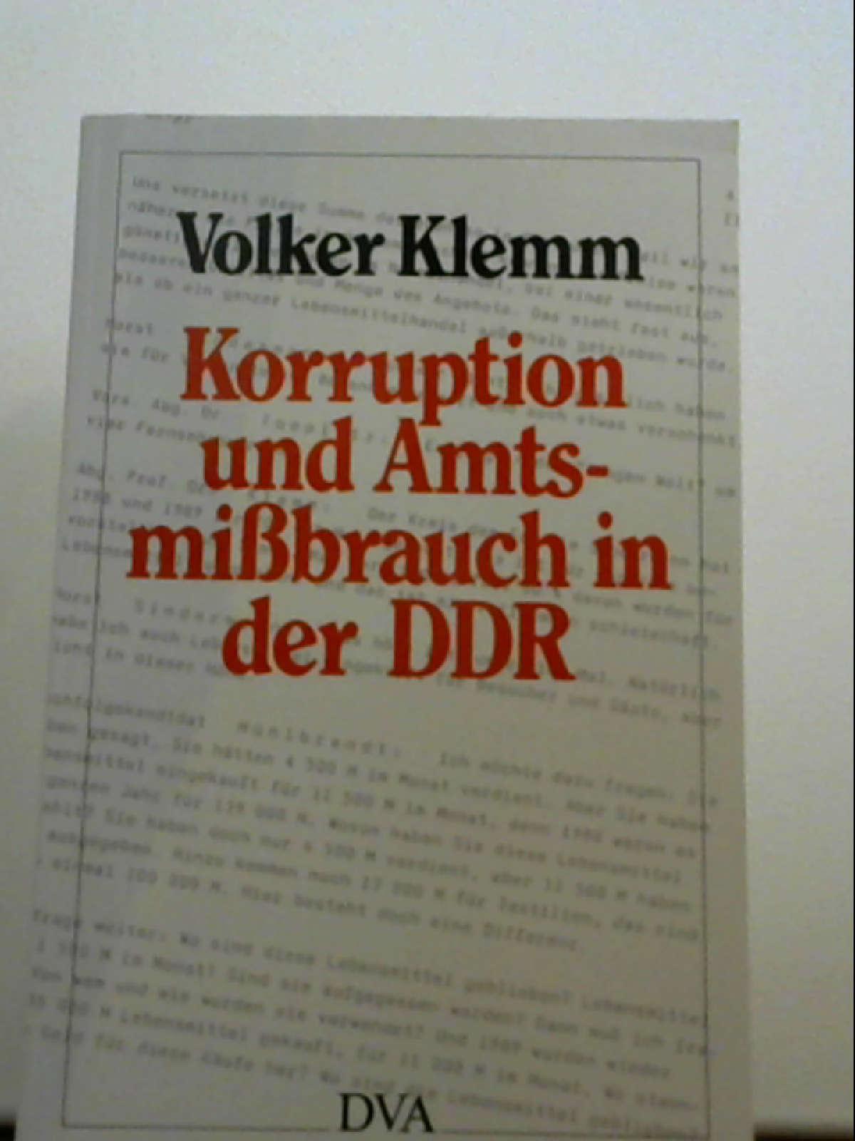 Korruption und Amtsmissbrauch in der DDR [Taschenbuch] Klemm, Volker - Volker Klemm