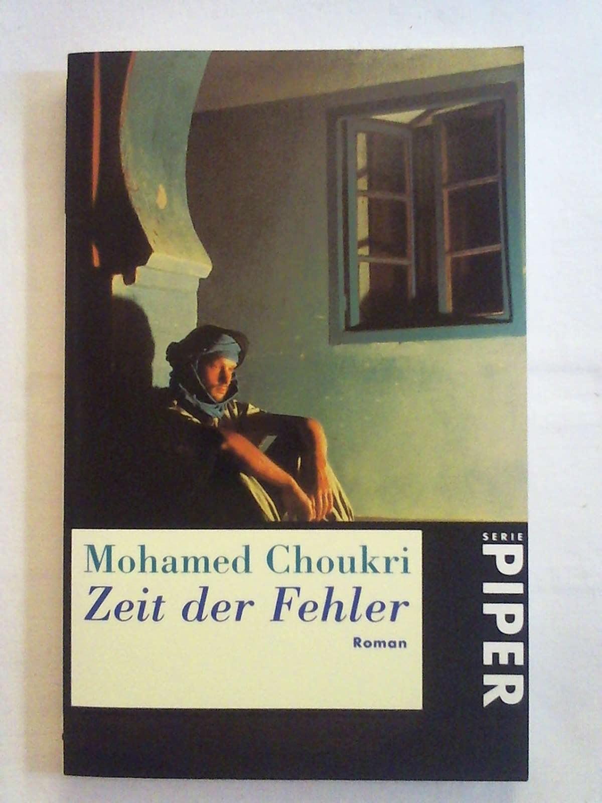 Zeit der Fehler - Mohamed Choukri