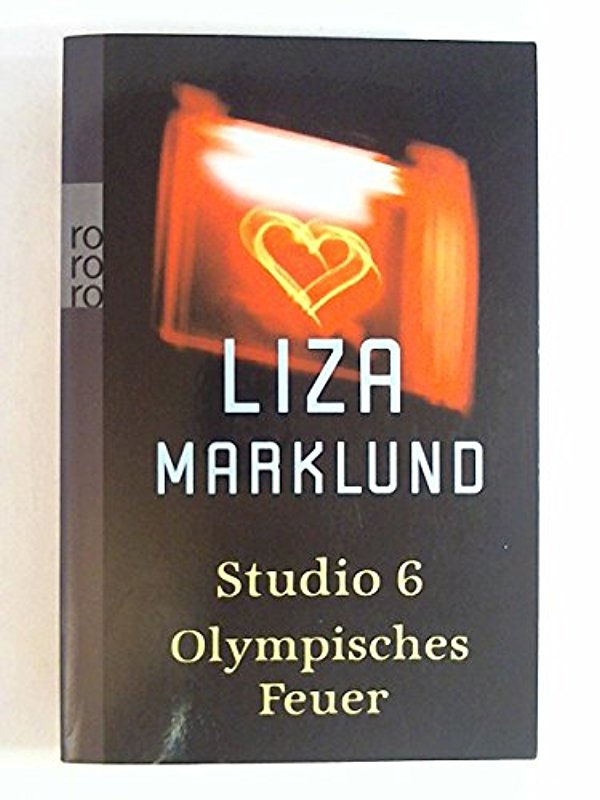 Studio 6 / Olympisches Feuer: Zwei Romane - Liza Marklund